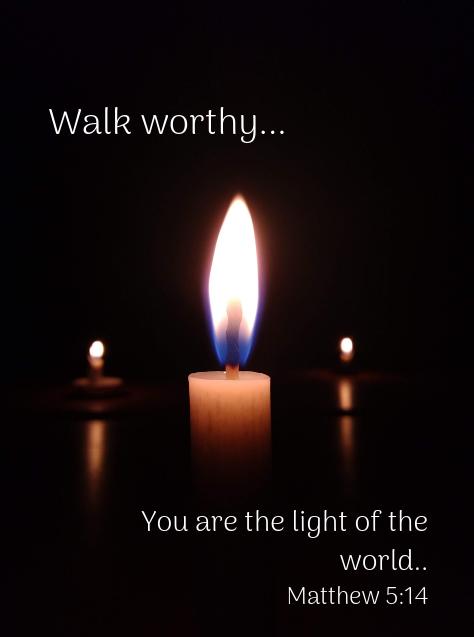 Walk worthy-Faith-Light-Dark-Jeremiah's Menu